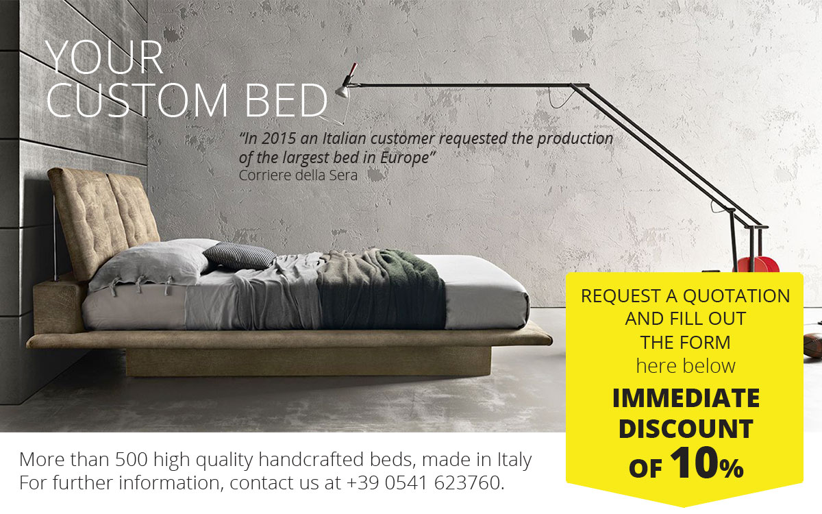 Request your bed Tailor Made in Italy